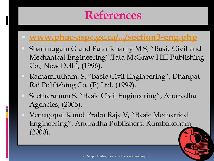 References www. phac-aspc. gc. ca/. . . /section 3 -eng. php Shanmugam G and