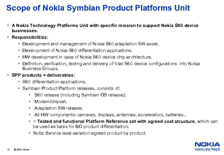 Scope of Nokia Symbian Product Platforms Unit • A Nokia Technology Platforms Unit with