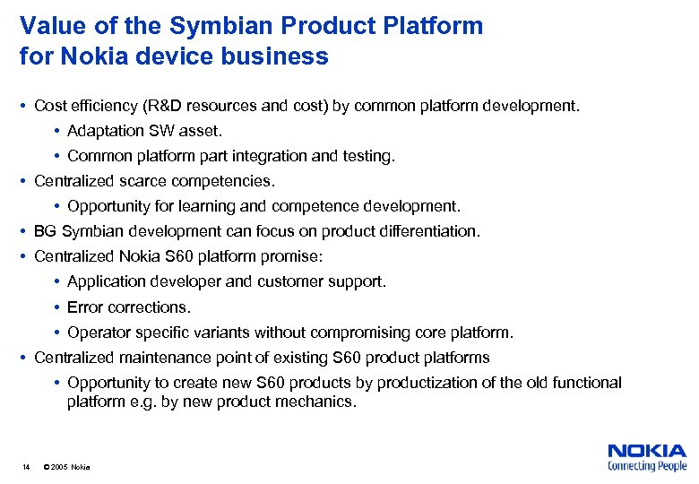 Value of the Symbian Product Platform for Nokia device business • Cost efficiency (R&D