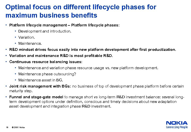 Optimal focus on different lifecycle phases for maximum business benefits • Platform lifecycle management