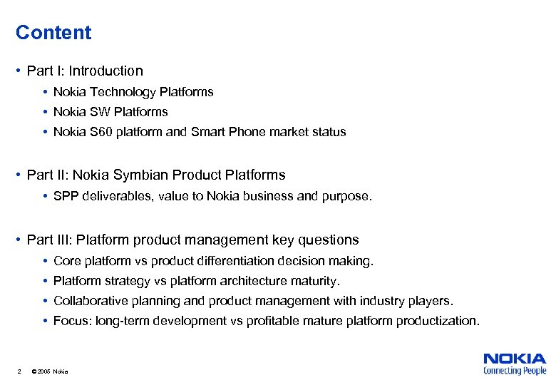 Content • Part I: Introduction • Nokia Technology Platforms • Nokia SW Platforms •