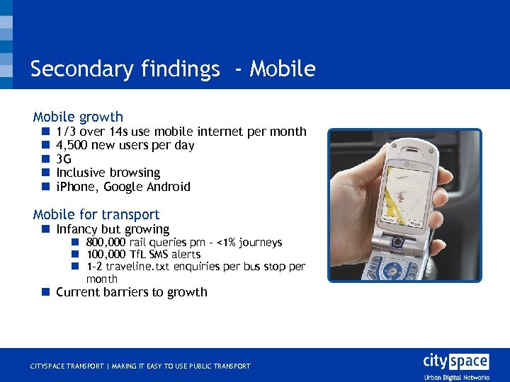 Secondary findings - Mobile o Mobile growth n n n o 1/3 over 14