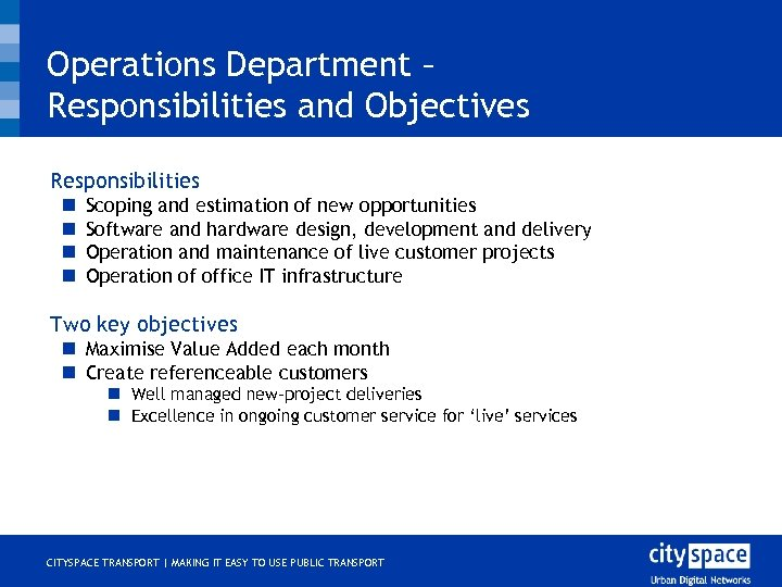 Operations Department – Responsibilities and Objectives o Responsibilities n n o Scoping and estimation