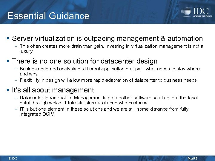 Essential Guidance § Server virtualization is outpacing management & automation – This often creates