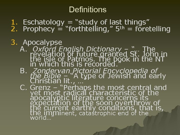 """Definitions 1. Eschatology = """"study of last things"""" 2. Prophecy = """"forthtelling, """" 5"""
