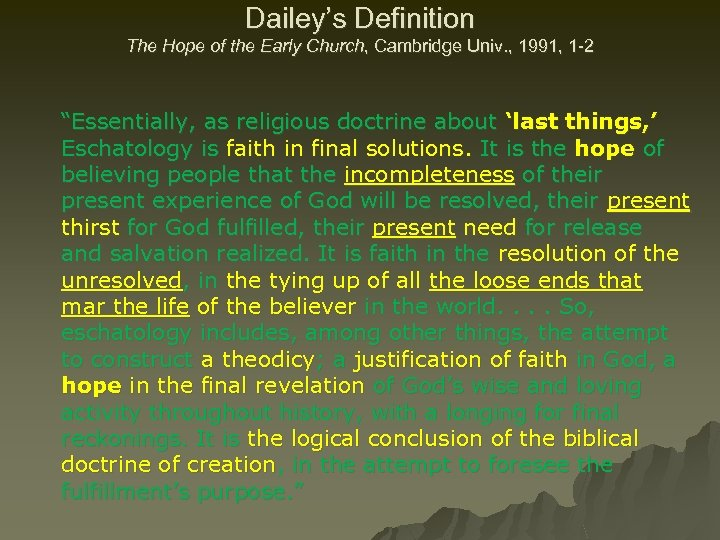 Dailey's Definition The Hope of the Early Church, Cambridge Univ. , 1991, 1 -2
