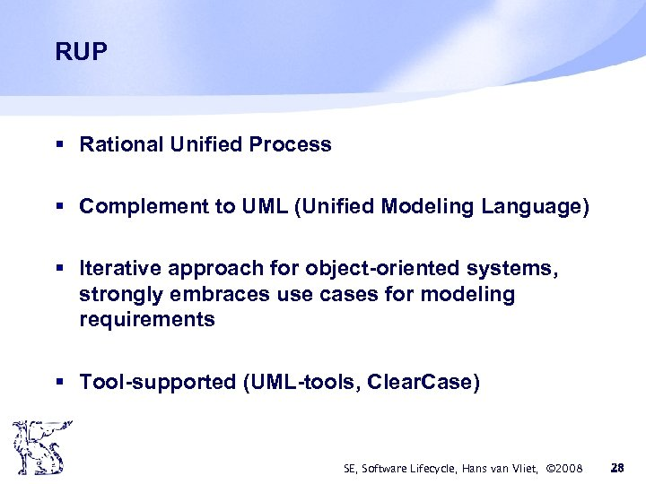 RUP § Rational Unified Process § Complement to UML (Unified Modeling Language) § Iterative
