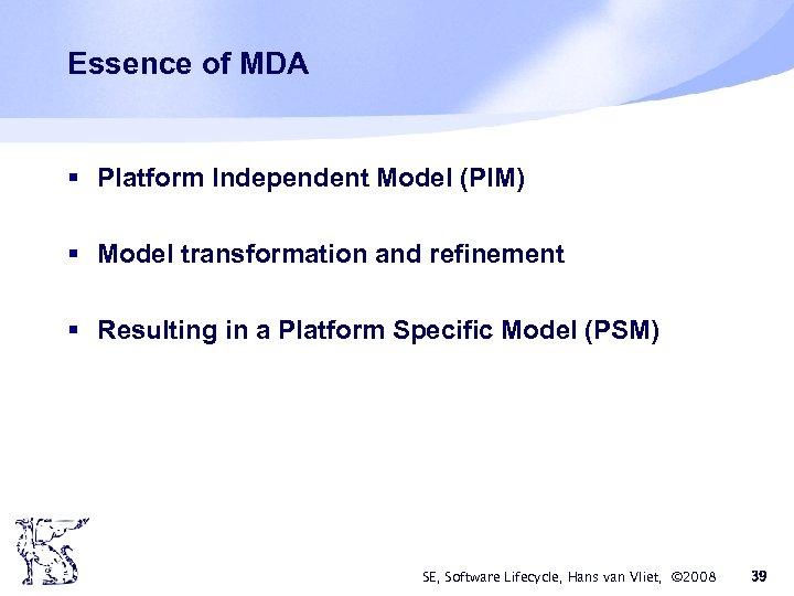 Essence of MDA § Platform Independent Model (PIM) § Model transformation and refinement §
