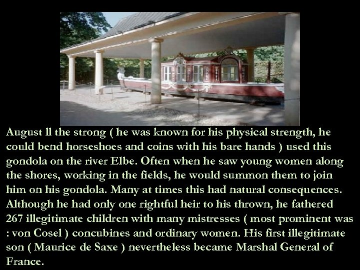 August ll the strong ( he was known for his physical strength, he could
