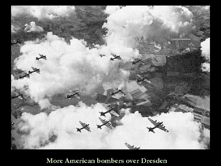 More American bombers over Dresden
