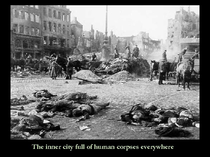 The inner city full of human corpses everywhere