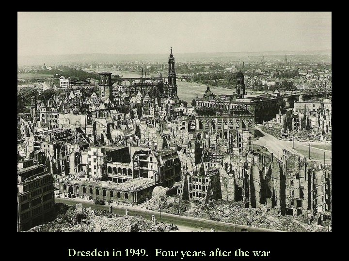 Dresden in 1949. Four years after the war