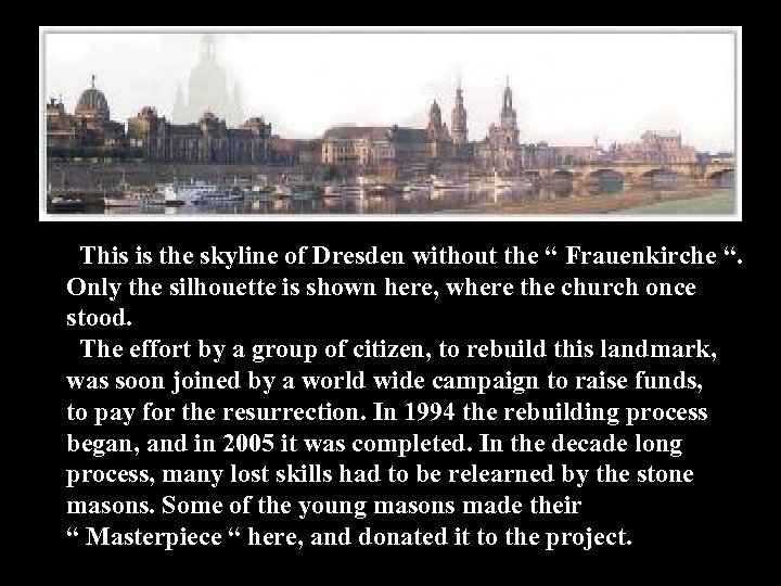 """This is the skyline of Dresden without the """" Frauenkirche """". Only the silhouette"""