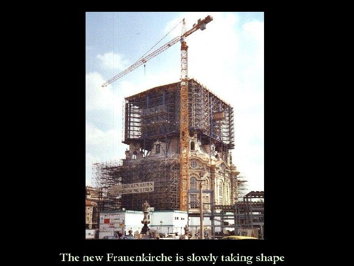 The new Frauenkirche is slowly taking shape