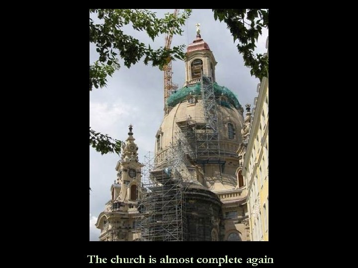 The church is almost complete again