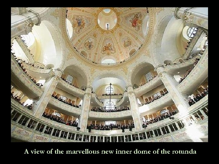 A view of the marvellous new inner dome of the rotunda