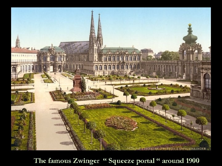 """The famous Zwinger """" Squeeze portal """" around 1900"""