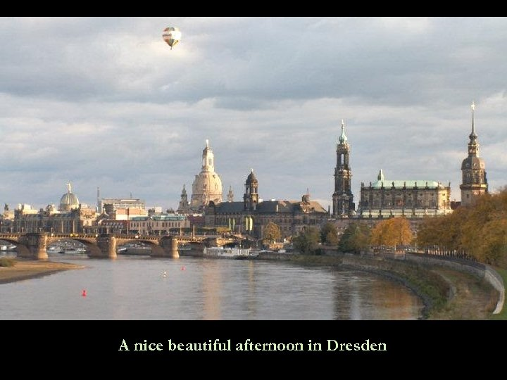 A nice beautiful afternoon in Dresden