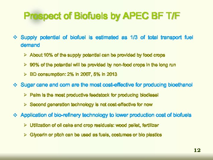 Prospect of Biofuels by APEC BF T/F v Supply potential of biofuel is estimated