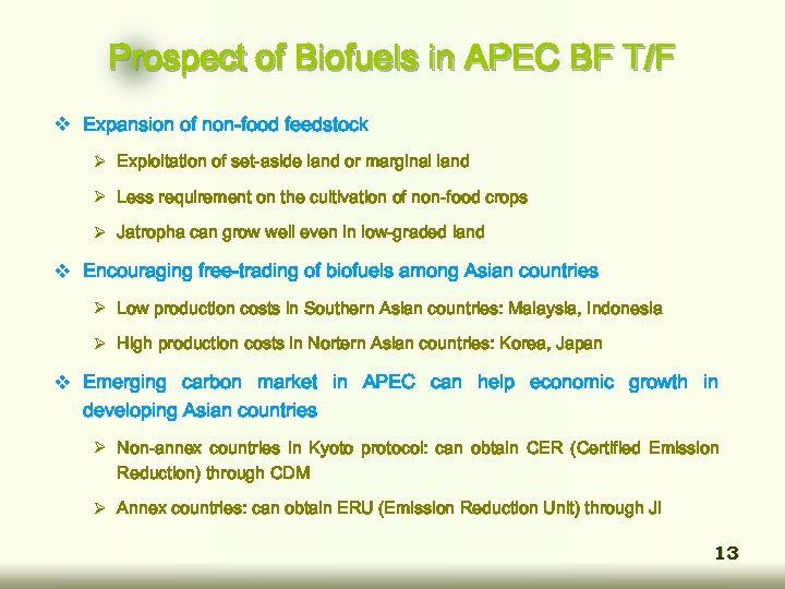 Prospect of Biofuels in APEC BF T/F v Expansion of non-food feedstock Ø Exploitation