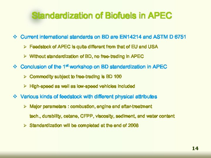 Standardization of Biofuels in APEC v Current international standards on BD are EN 14214