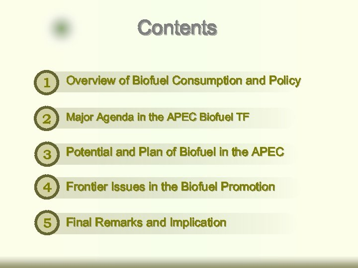 Contents 1 Overview of Biofuel Consumption and Policy 2 Major Agenda in the APEC