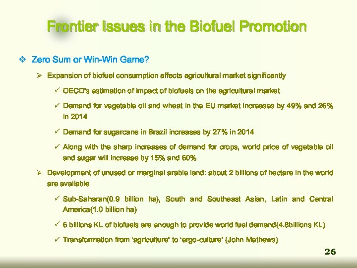 Frontier Issues in the Biofuel Promotion v Zero Sum or Win-Win Game? Ø Expansion