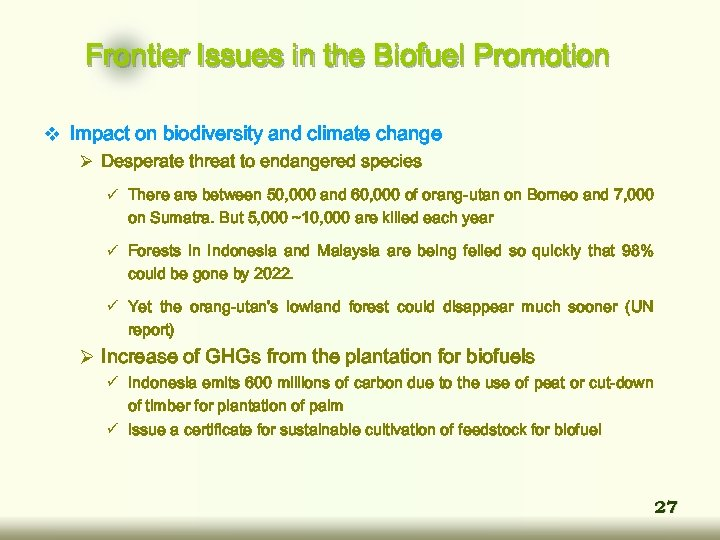 Frontier Issues in the Biofuel Promotion v Impact on biodiversity and climate change Ø