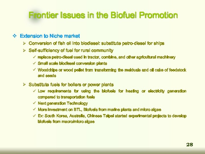 Frontier Issues in the Biofuel Promotion v Extension to Niche market Ø Conversion of
