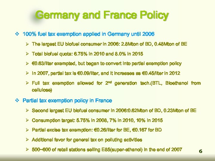 Germany and France Policy v 100% fuel tax exemption applied in Germany until 2006