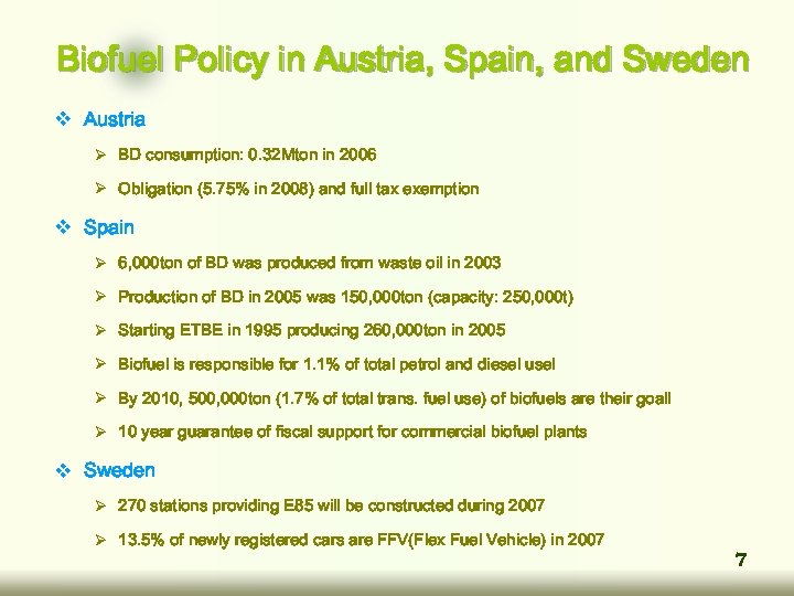 Biofuel Policy in Austria, Spain, and Sweden v Austria Ø BD consumption: 0. 32