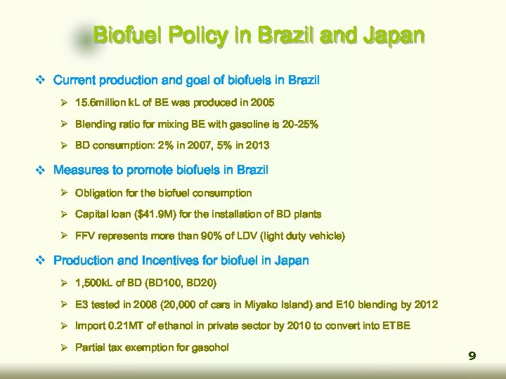 Biofuel Policy in Brazil and Japan v Current production and goal of biofuels in