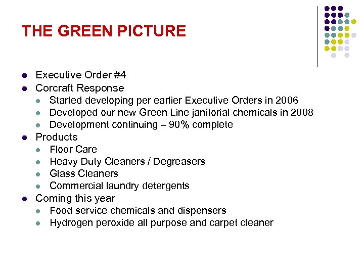 THE GREEN PICTURE l l Executive Order #4 Corcraft Response l Started developing per