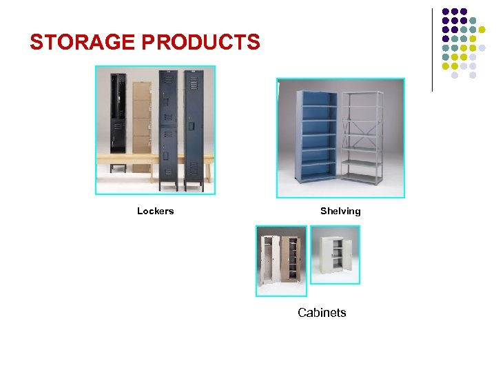 STORAGE PRODUCTS Lockers Shelving Cabinets