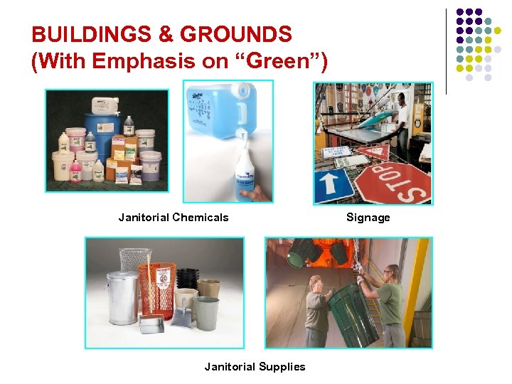 """BUILDINGS & GROUNDS (With Emphasis on """"Green"""") Janitorial Chemicals Janitorial Supplies Signage"""