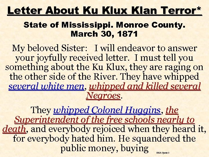 Letter About Ku Klux Klan Terror* State of Mississippi. Monroe County. March 30, 1871