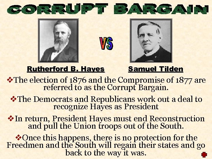 Rutherford B. Hayes Samuel Tilden v. The election of 1876 and the Compromise of