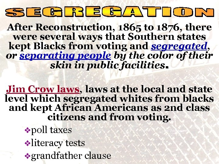 social reality After Reconstruction, 1865 to 1876, there were several ways that Southern states