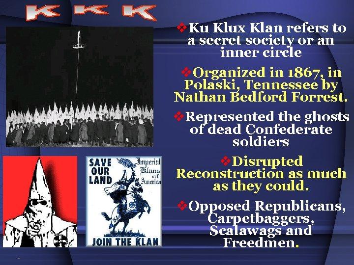 v. Ku Klux Klan refers to a secret society or an inner circle v.