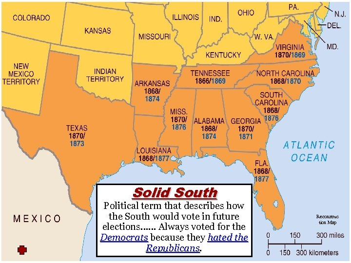 Solid South Political term that describes how the South would vote in future elections……