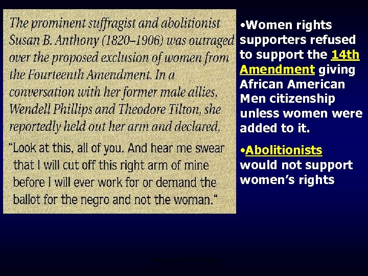 • Women rights supporters refused to support the 14 th Amendment giving African