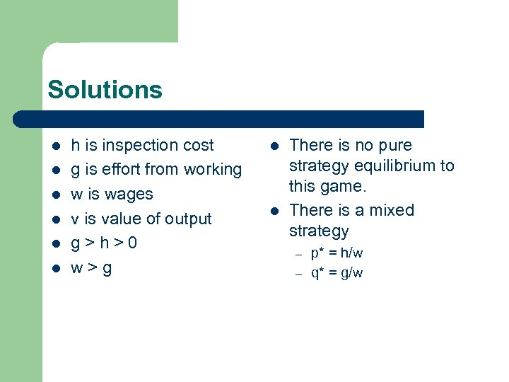 Solutions l l l h is inspection cost g is effort from working w