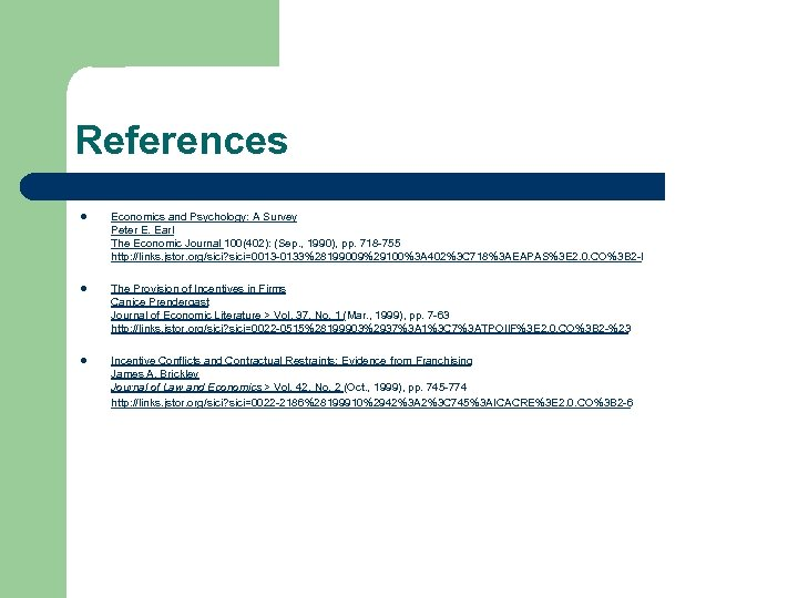 References l Economics and Psychology: A Survey Peter E. Earl The Economic Journal 100(402):