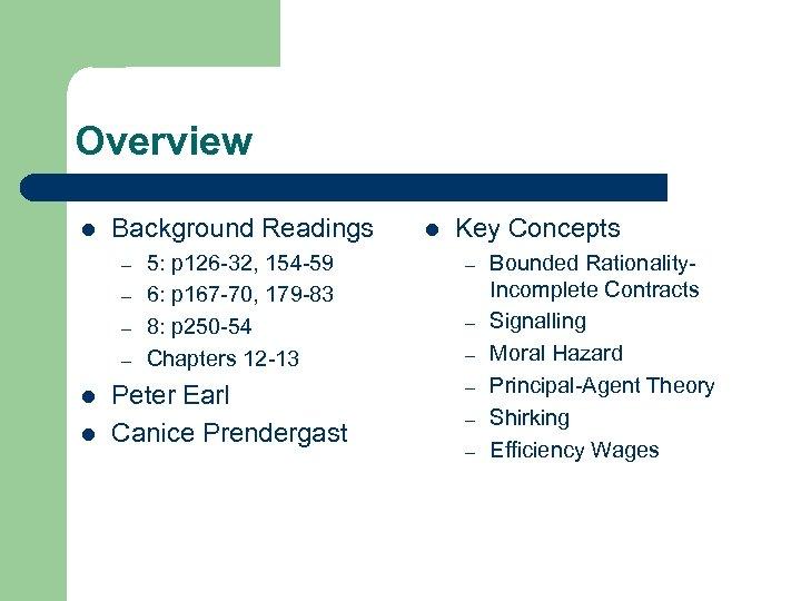 Overview l Background Readings – – l l 5: p 126 -32, 154 -59