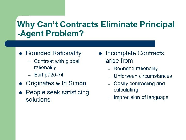 Why Can't Contracts Eliminate Principal -Agent Problem? l Bounded Rationality – – l l