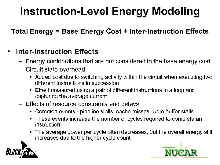 Instruction-Level Energy Modeling Total Energy = Base Energy Cost + Inter-Instruction Effects • Inter-Instruction