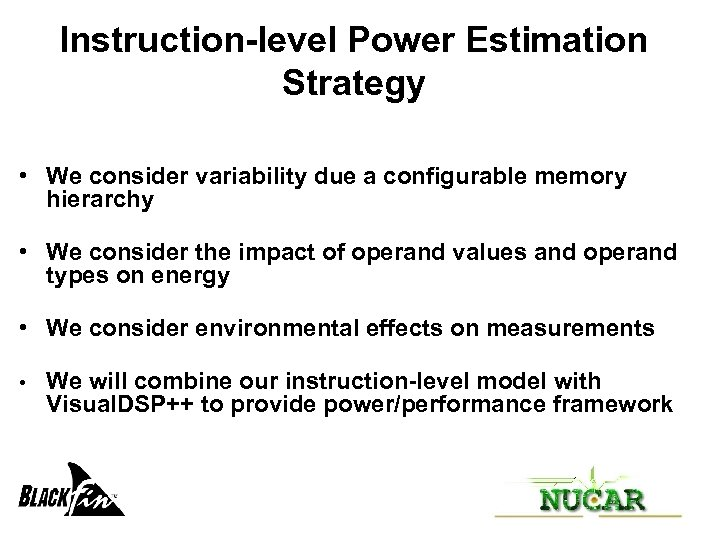 Instruction-level Power Estimation Strategy • We consider variability due a configurable memory hierarchy •