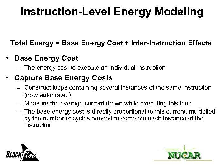 Instruction-Level Energy Modeling Total Energy = Base Energy Cost + Inter-Instruction Effects • Base