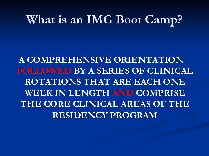 What is an IMG Boot Camp? A COMPREHENSIVE ORIENTATION FOLLOWED BY A SERIES OF