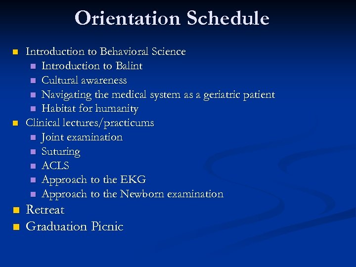 Orientation Schedule n n Introduction to Behavioral Science n Introduction to Balint n Cultural